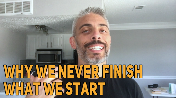 Why we never finish what we start